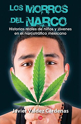 Los morros del narco/Narco Youth (Ensayo (Punto de Lectura))
