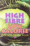 Best Low Calorie Foods - The High Fibre, Low Calorie Diet & Recipe Review