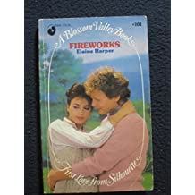 Fireworks (Blossom Valley) (First Love from Silhouette series, no. 101)