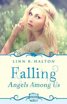 Falling: (A Novella) (Angels Among Us, Book 1) by [Halton, Linn B.]