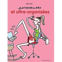 Paresseuses et ultra organis??es by Olivia Toja (2013-05-02)