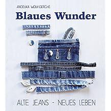 Blaues Wunder: Alte Jeans - neues Leben