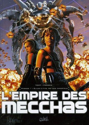 L'Empire des Mecchas, Tome 1 : Elijah L-yys, roi des immortels