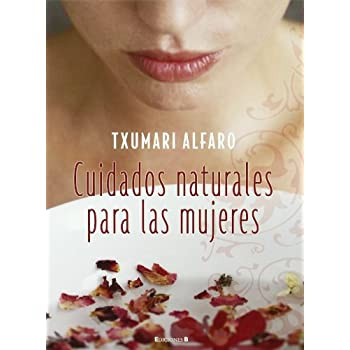 Cuidados naturales para las mujeres / Natural Care for Women