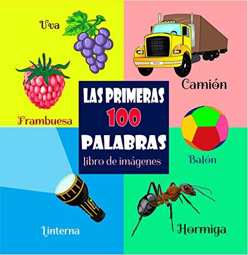 Las Primeras 100 Palabras – Libro de Imágenes: Libros Para Bebes en Espanol, Libros Para Niños, Libros Para Niños en Español Infantiles, Libros Para Bebes de 1 año, Spanish Edition Bay Books por Liza Lucky