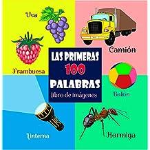 Las Primeras 100 Palabras – Libro de Imágenes: Libros Para Bebes en Espanol, Libros Para Niños, Libros Para Niños en Español Infantiles, Libros Para Bebes de 1 año, Spanish Edition Bay Books