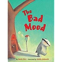 The Bad Mood by Moritz Petz (2008-10-01)