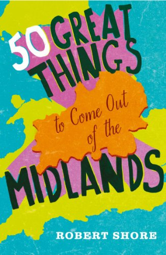 free kindle book Fifty Great Things to Come Out of the Midlands