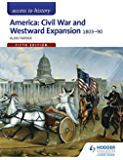 Access to History: America: Civil War and Westward Expansion 1803-1890 Fifth Edition
