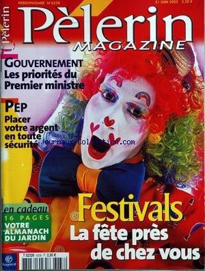 PELERIN (LE) [No 6238] du 21/06/2002 - gouvernement - les priorites du premier ministre pep - placer votre argent en toute securite festivals - la fete pres de chez vous