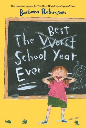 The Best School Year Ever por Barbara Robinson