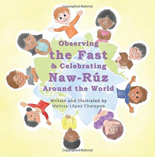 Observing the Fast and Celebrating Naw-Ruz Around the World por Melissa Lopez Charepoo