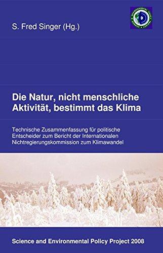 Die Natur, nicht menschliche Aktivität, bestimmt das Klima: Technische Zusammenfassung für politische Entscheider zum Bericht der Internationalen Nichtregierungskommission zum Klimawandel (Aktivitäten Natur)