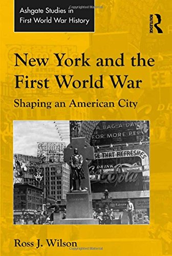 new-york-and-the-first-world-war-shaping-an-american-city
