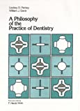A Philosophy of the Practice of Dentistry by Lindsey D. Pankey (1985-12-02)