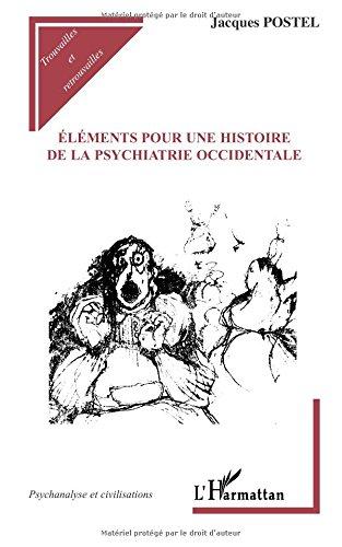 Eléments pour une histoire de la psychiatrie occidentale