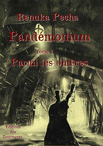 Pandémonium, Tome 1, Parmi les ombres