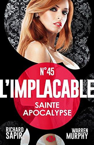 Livres scolaires à télécharger gratuitement Sainte apocalypse: L'Implacable, T45 B01AC457OW PDF