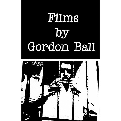 Films by Gordon Ball ( Georgia / Father Movie / Mexican Jail Footage / Sitting / Enthusiasm / Millbrook / Do Poznania: Conversions in Poland ) [ Französische Import ]