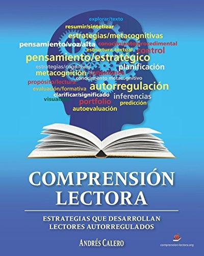 COMPRENSIÓN LECTORA: Estrategias que desarrollan lectores autorregulados por ANDRÉS CALERO