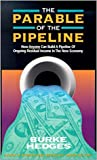 The Parable of the Pipeline Paperback – 3 Jul 2017