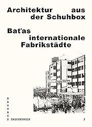 Architektur Aus Der Schuhbox: Bat'as Internationale Fabrikstadte (Bauhaus Taschenbuch)