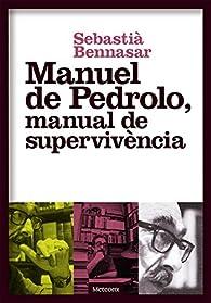 Manuel de Pedrolo, manual de supervivencia par Sebastia Bennasar