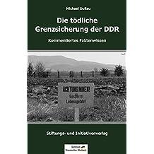 """DIE TÖDLICHE GRENZSICHERUNG DER DDR (Edition """"Deutsche Einheit"""")"""