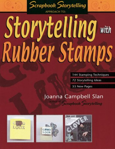 Storytelling with Rubber Stamps (Scrapbook Storytelling) by Joanna Campbell Slan (2002-01-02)