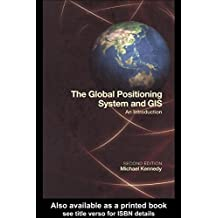The Global Positioning System and GIS by Michael Kennedy (2000-03-01)
