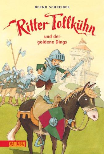 Ritter Tollkühn: Ritter Tollkühn und der goldene Dings (Der Goldene Kelch)