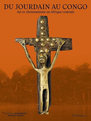 Du Jourdain au Congo : Art et christianisme en Afrique centrale