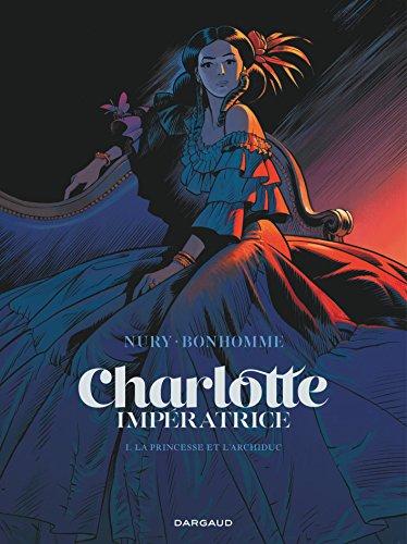 Charlotte impératrice n° 01 La Princesse et l'Archiduc