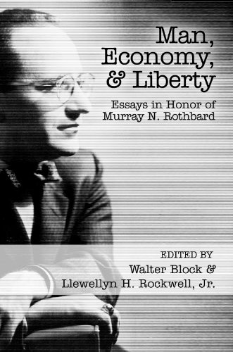 man-economy-and-liberty-essays-in-honor-of-murray-n-rothbard-english-edition