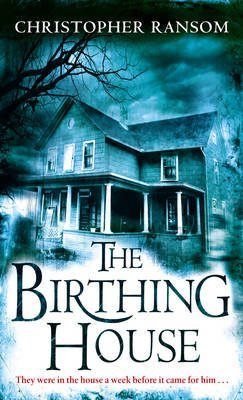 [(The Birthing House)] [By (author) Christopher Ransom] published on (July, 2009)
