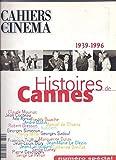 CAHIERS DU CINEMA [No 9704] du 01/04/1997 - HISTOIRES DE CANNES DE 1939 A 1996 - CLAUDE MAURIAC - JEAN COCTEAU - ADO KYROU - FREDDY BUACHE - ANDRE BAZIN - ROBERT BRESSON - MANOEL DE OLIVEIRA - JACQUES AUDIBERTI - HENRY MILER - JEAN DOUCHET - MARGUERI