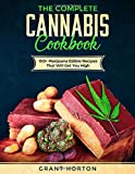 The Complete Cannabis Cookbook: 100+ Marijuana Edible Recipes That Will Get You High