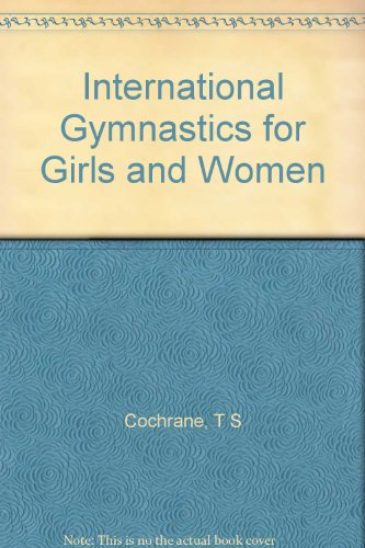 International Gymnastics for Girls and Women (Addison-Wesley series in physical education) por T.S. Cochrane