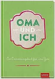 Oma und ich: Ein Erinnerungsbuch für zwei GROH Erinnerungsalbum: Joachim Groh