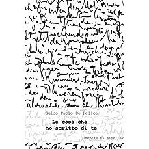 Le cose che ho scritto di te