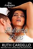 Äußerstes Risiko (Die Andrades, Buch 3) von Ruth Cardello