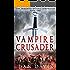 Vampire Crusader (The Immortal Knight Chronicles Book 1)