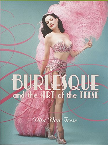 Burlesque and the Art of the Teese/Fetish and the Art of the Teese (ReganBooks) por Dita Von Teese
