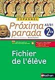 Espagnol 2e A2/B1 Proxima parada : Fichier de l'élève