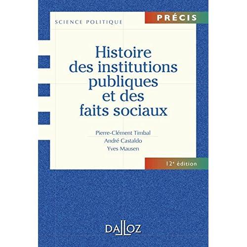 Histoire des institutions publiques et des faits sociaux - 12e éd.: Précis