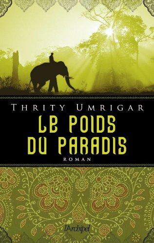 Le poids du paradis par Thrity Umrigar