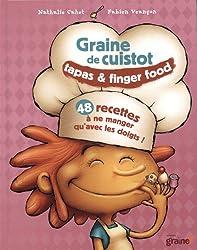 Graine de cuistot : tapas et finger food