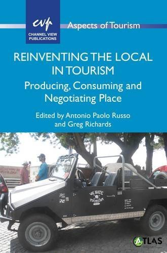 Reinventing the Local in Tourism: Producing, Consuming and Negotiating Place (Aspects of Tourism)