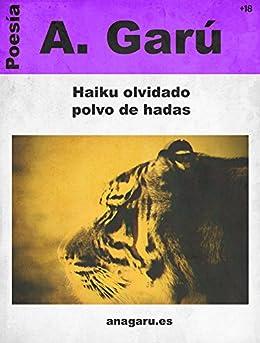 Haiku olvidado polvo de hadas de [Garú, A.]