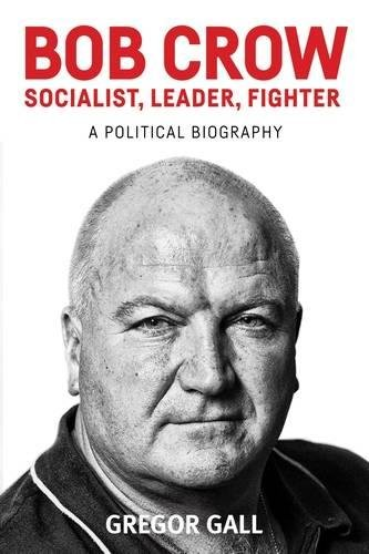 bob-crow-socialist-leader-fighter-a-political-biography